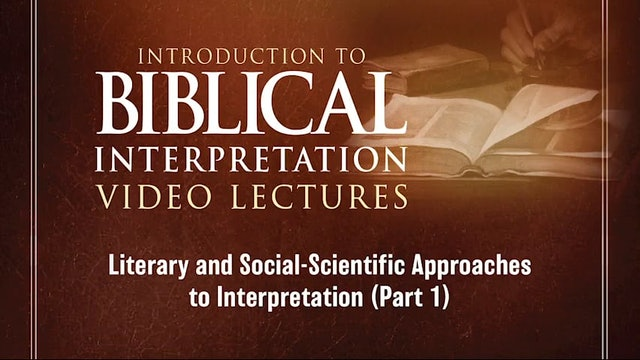Introduction to Biblical Interpretation -Session 3- Literary & Social-Scientific