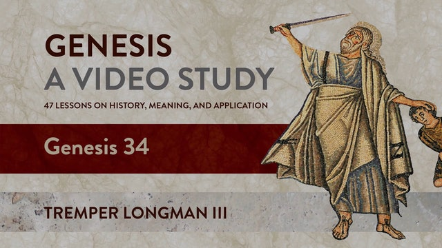 Genesis, A Video Study - Session 34 - Genesis 34