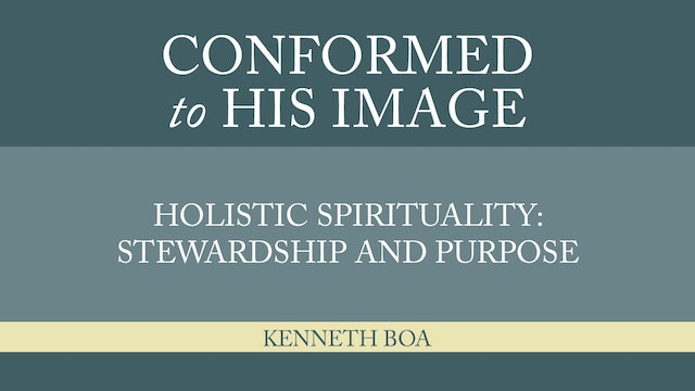 Conformed to His Image - Session 21 - Holistic: Stewardship and Purpose