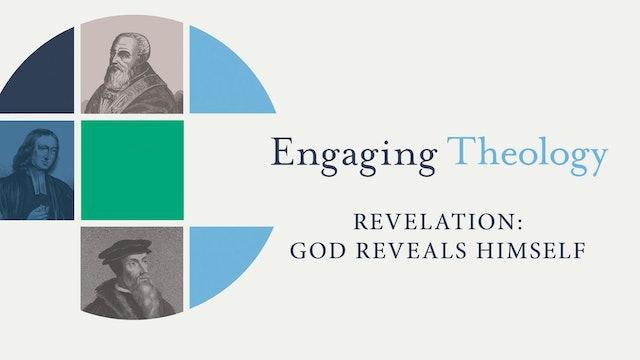 Engaging Theology - Session 4 - Revelation: God Reveals Himself