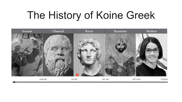 Reading Biblical Greek - Session 2 - History of Koine Greek