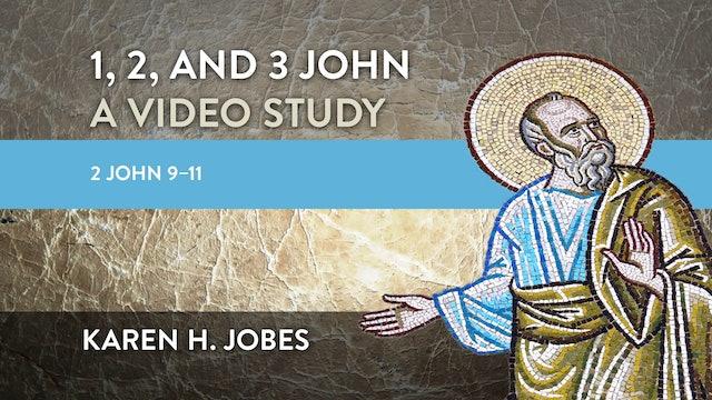 1, 2, and 3 John - Session 21 - 2 John 9-11