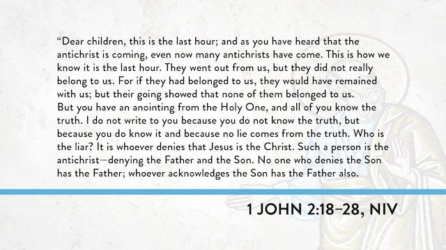 1, 2, and 3 John - Session 9 - 1 John 2:18-28