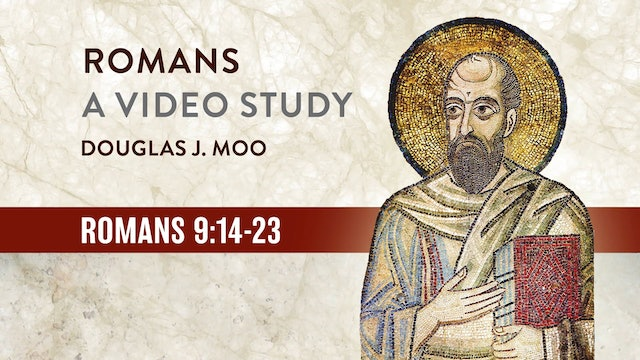 Romans, A Video Study - Session 29 - Romans 9:14-23