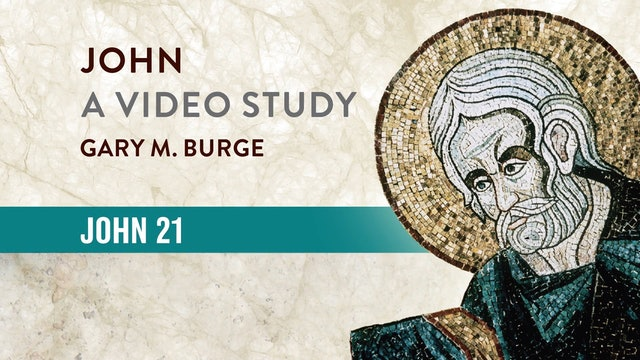 John, A Video Study - Session 24 - John 21