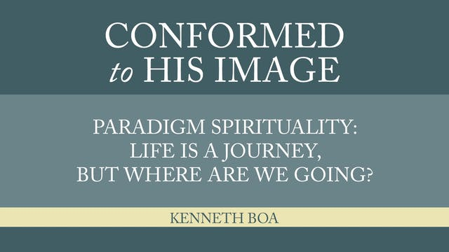 Conformed to His Image -Session 5- Pa...