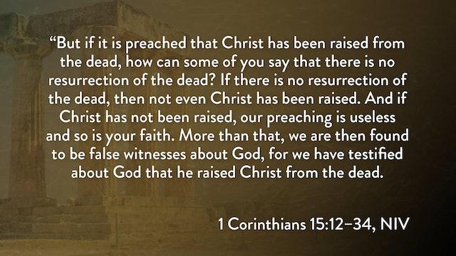 1 Corinthians - Session 31 - 1 Corinthians 15:12-34