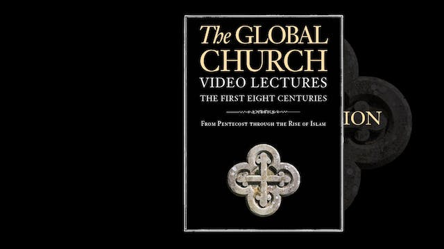 The Global Church - Session 21 - Conc...
