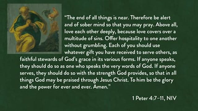 1 Peter - Session 14 - 1 Peter 4:7-11