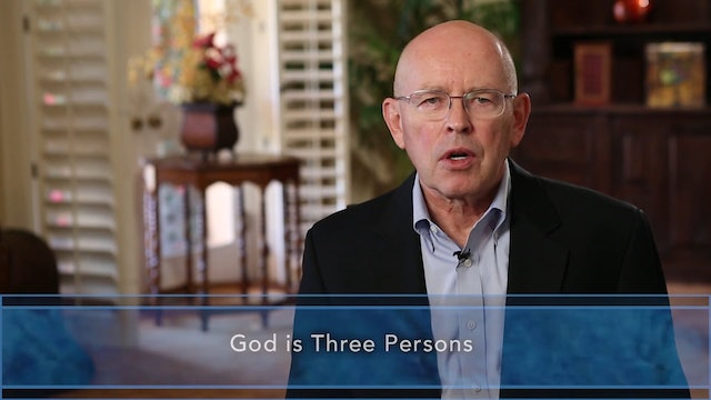 Session 14 -God in Three Persons: The Trinity