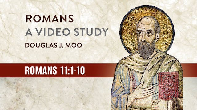 Romans, A Video Study - Session 33 - ...