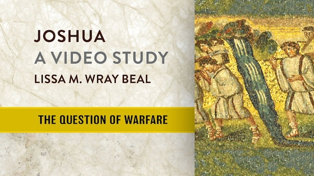 Joshua - Session 2 - The Question of Warfare