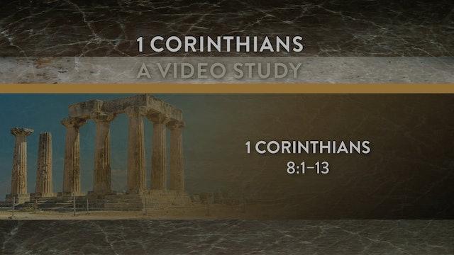1 Corinthians - Session 17 - 1 Corinthians 8:1-13