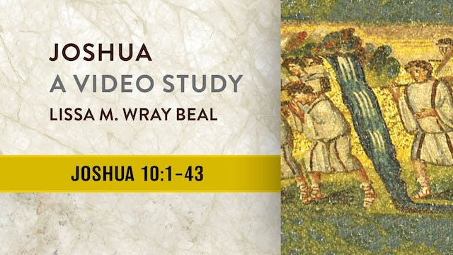 Joshua - Session 12 - Joshua 10:1-43