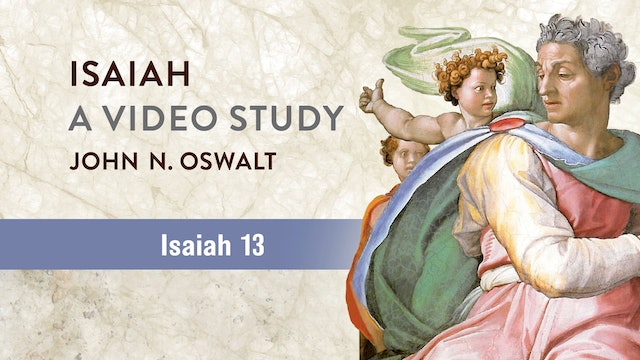 Isaiah, A Video Study - Session 17 - Isaiah 13