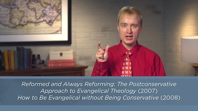 Contemporary Theology - Session 38 - Postconservative Theology