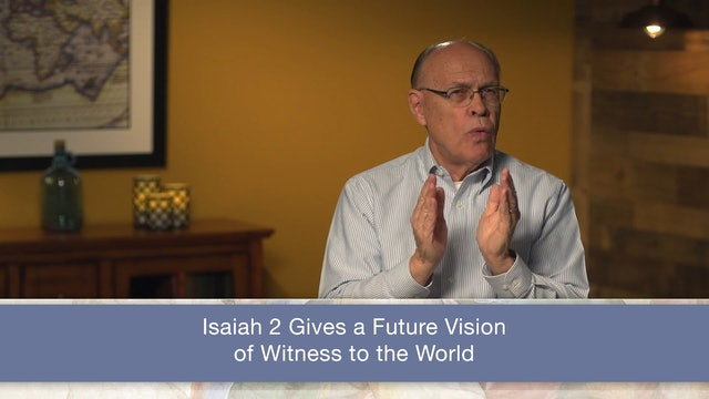 Isaiah, A Video Study - Session 5 - Isaiah 2:1-5
