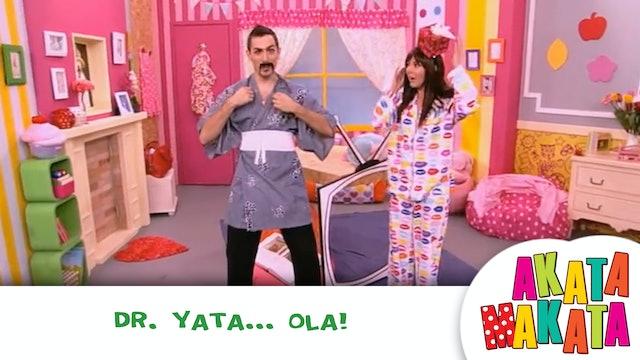 Dr. Yata... ola!