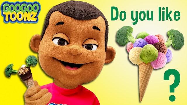 Mom Do You Like Ice Cream Broccoli? (Kid Songs By Goo Goo Toonz)